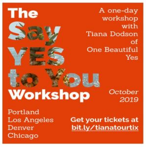 tiana say yes to you workshop