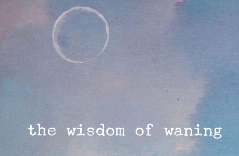 wisdom of waning